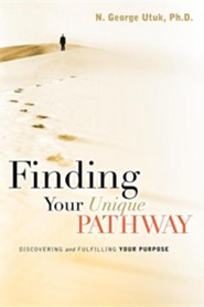 Finding Your Unique Pathway  -     By: N. George Utuk Ph.D.