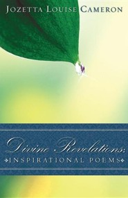 Divine Revelations: Inspirational Poems  -     By: Jozetta Louise Cameron