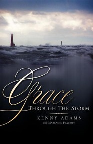 Grace Through the Storm  -     By: Kenny Adams, Marlaine Peachey