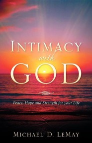Intimacy with God  -     By: Michael D. Lemay