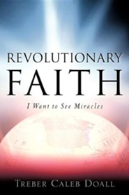 Revolutionary Faith  -     By: Treber Caleb Doall