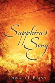 Sapphira's Song  -     By: Donald F. Brann