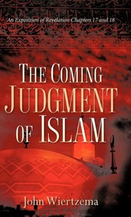The Coming Judgment of Islam  -     By: John Wiertzema