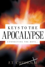 Keys to the Apocalypse  -     By: F.T. Chisholm