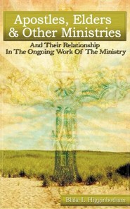 Apostles, Elders & Other Ministries  -     By: Blake L. Higginbotham