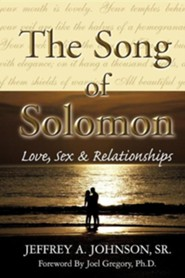 The Song of Solomon  -     By: Jeffrey A. Johnson Sr.
