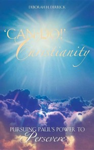 Can-Do! Christianity  -     By: Deborah H. Derrick