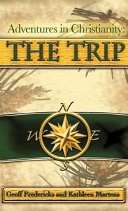 Adventures in Christianity: The Trip  -     By: Geoff Fredericks, Kathleen Martens