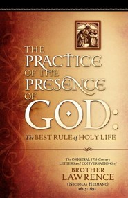 The Practice of the Presence of God: The Original 17th Century Letters and Conversations of Brother Lawrence  -     By: Brother Lawrence