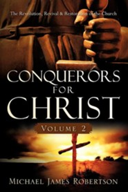 Conquerors for Christ, Volume 2  -     By: Michael James Robertson