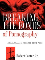 Breaking the Bonds of Pornography  -     By: Robert Carter Jr.