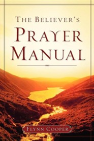 The Believer's Prayer Manual  -     By: Flynn Cooper