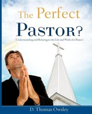 The Perfect Pastor?  -     By: D. Thomas Owsley