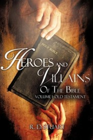 Heroes and Villains of the Bible  -     By: R.D. Stuart