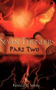 Seven Thunders Part Two  -     By: Ronald C. Ware