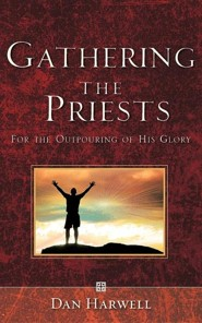 Gathering the Priests  -     By: Dan Harwell