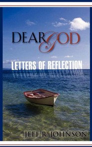 Dear God  -     By: Jeff R. Johnson