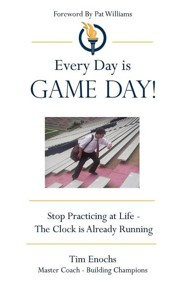 Every Day Is Game Day!  -     By: Tim Enochs