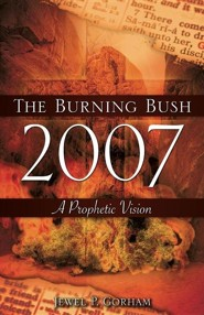 The Burning Bush 2007  -     By: Jewel P. Gorham