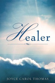 Healer  -     By: Joyce Carol Thomas