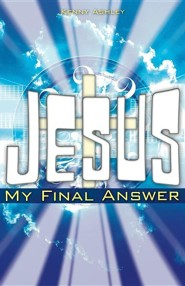 Jesus... My Final Answer  -     By: Kenny Ashley