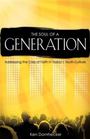 The Soul of a Generation  -     By: Ken Dornhecker