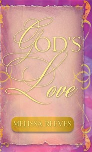 God's Love  -     By: Melissa Reeves