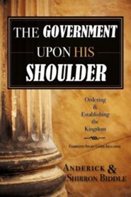 The Government Upon His Shoulder  -     By: Anderick Biddle, Shirron Biddle