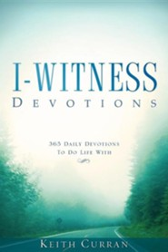 I-Witness Devotions  -     By: Samuel Keith Curran