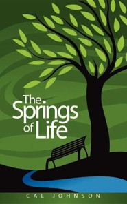 The Springs of Life  -     By: Cal Johnson