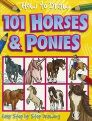 How to Draw 101 Horses & Ponies  -     By: Dan Green(ILLUS)     Illustrated By: Dan Green