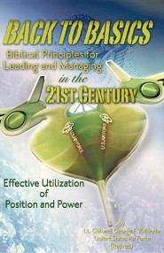 Back to Basics: Biblical Principles for Leading and Managing in the 21st Century  -     By: George F. Kalivoda