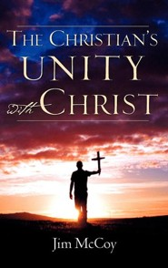 The Christian's Unity with Christ  -     By: Jim McCoy