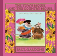 The Town Mouse and the Country Mouse  -     By: Paul Galdone