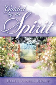 Guided by the Spirit  -     By: Helen Vaneck Holub