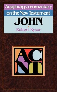 John: Augsburg Commentary on the New Testament