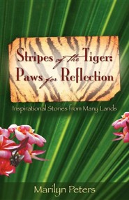 Stripes of the Tiger: Paws for Reflection  -     By: Marilyn Peters