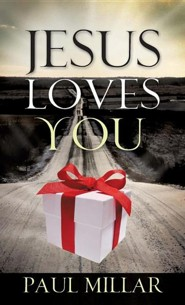 Jesus Loves You  -     By: Paul Millar
