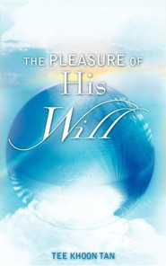 The Pleasure of His Will  -     By: Tee Khoon Tan