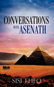 Conversations With Asenath  -     By: Sisi Theo