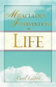 Miraculous Interventions in Life  -     By: Carol Ledford