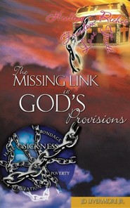 The Missing Link in God's Provisions  -     By: J.D. Livermore Jr.