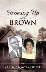Growing Up Brown  -     By: Karen D. Cooper