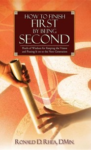 How to Finish First by Being Second  -     By: Ronald D. Rhea
