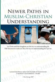 Newer Paths in Muslim-Christian Understanding  -     By: Ron George