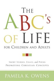 The ABC's of Life for Children and Adults  -     By: Pamela K. Owens