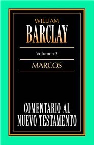 Comentario Al N.T. Vol. 03 - Marcos - Slightly Imperfect  -     By: William Barclay