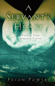 A Servant's Heart  -     By: Jason Powers