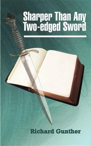 Sharper Than Any Two-Edged Sword  -     By: Richard Gunther