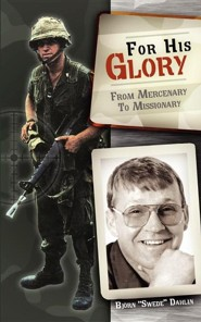 For His Glory  -     By: Bjorn A. Dahlin